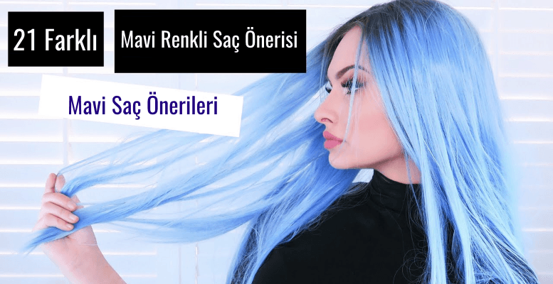 Mavi Saç Rengi Önerileri